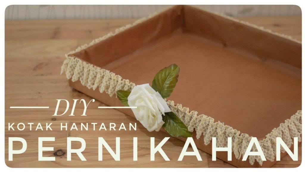 Cara Membuat Kotak Hantaran Pernikahan Dari Kardus Bekas Cantik dan Unik